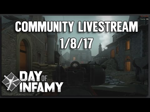 Day of Infamy Beta Release - Weekly Livestream VOD 1/8/17