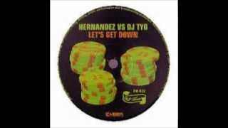 Hernandez vs Tyo - Let Get Down (A Dub Deluxe Remix)