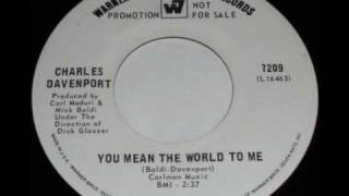 Charles Davenport - You mean the world to me