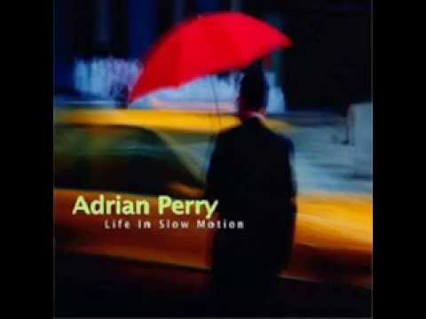 Adrian Perry  - Should Have Seen It Coming
