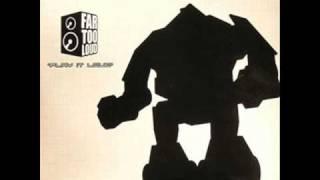 Far Too Loud - Play it Loud (Broken Robot Mix)