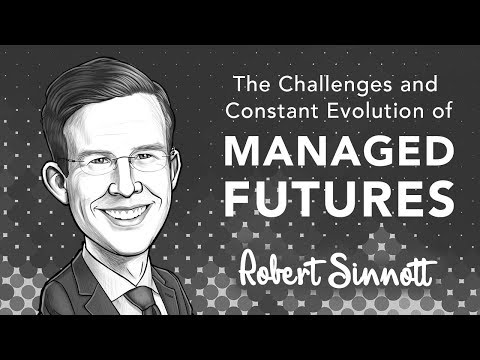 The Challenges and Evolution of Managed Futures | with Robert Sinnott