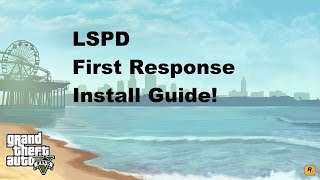 GTA V LSPD First Response Installation Guide