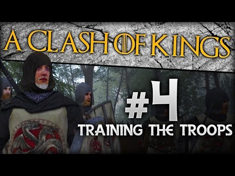 {4} A Clash Of Kings 2.0 | Training The Troops