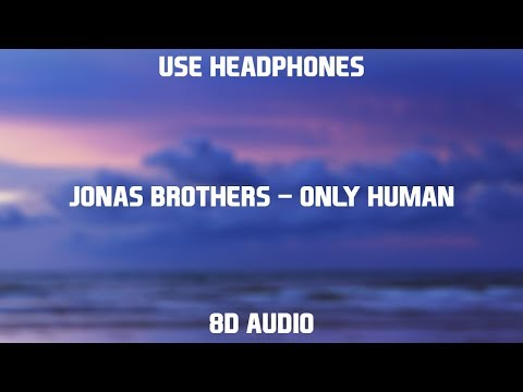 Jonas Brothers – Only Human | 8D Audio