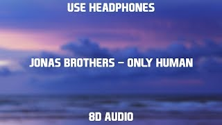 Jonas Brothers - Only Human | 8D Audio