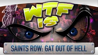► WTF Is... - Saints Row: Gat Out of Hell ?