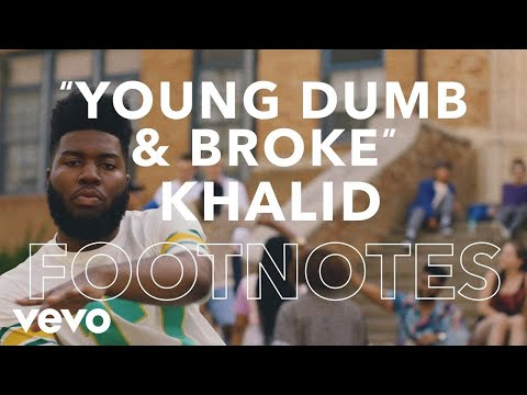 Khalid  Young Dumb & Broke Footnotes