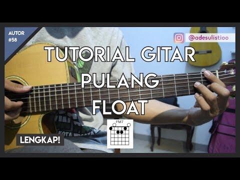 Tutorial Gitar ( PULANG - FLOAT ) Mudah Dicerna Dan Dipahami