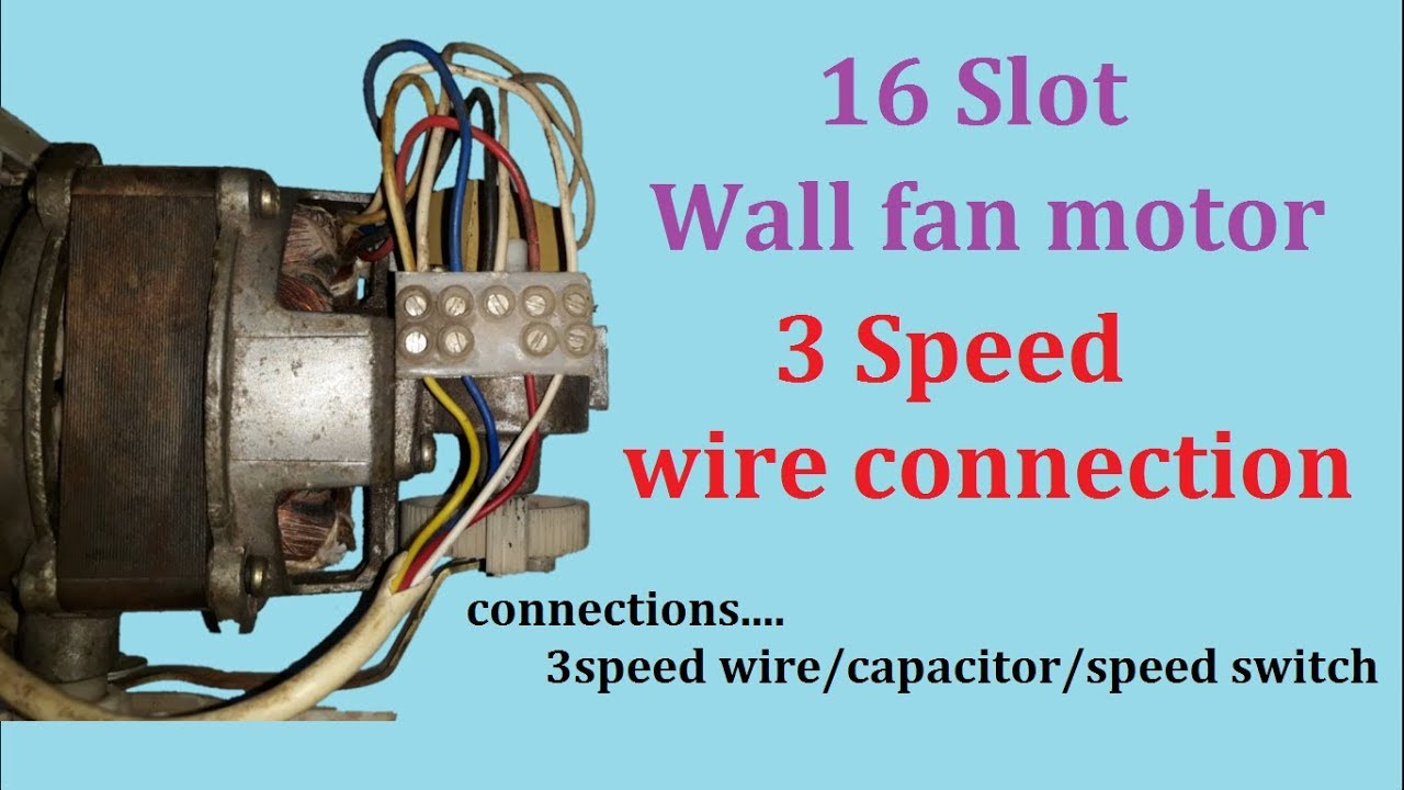 medium resolution of 16 slot wall fan wire connection 3 speed wire connection with capacitor and switch in hindi