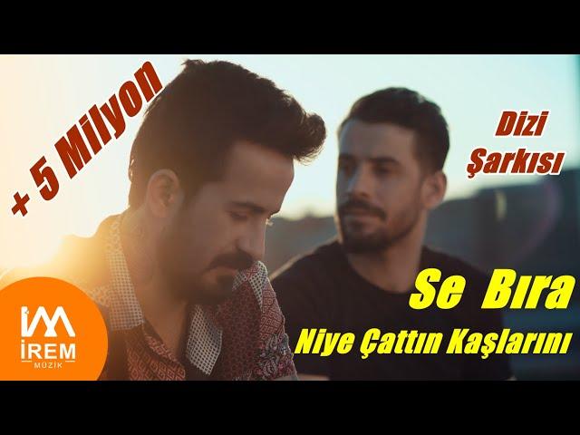 Se Bıra Barış Adal & Eymen Adal / Niye Çattın Kaşlarını  (Official Video)