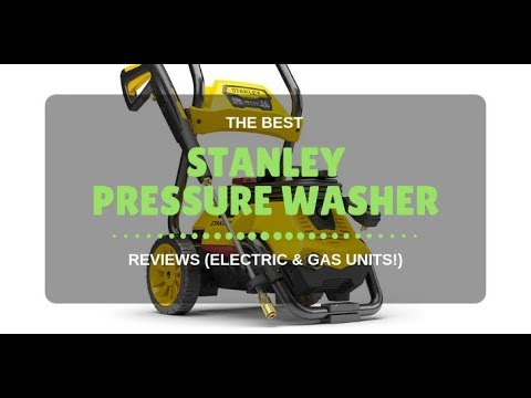 6 Best Stanley Pressure Washer Reviews 2019 (Electric & Gas Units)
