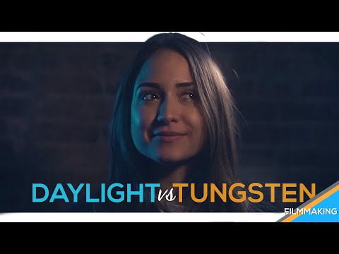 CINEMATIC LIGHTING: Understanding Daylight vs Tungsten