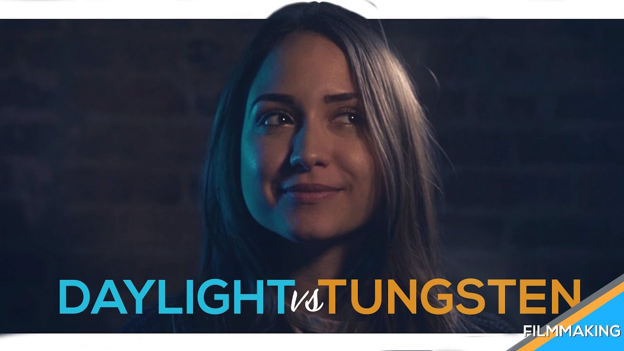 cinematic lighting understanding daylight vs tungsten youtube
