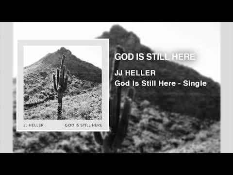 JJ Heller - God Is Still Here (Official Audio Video)