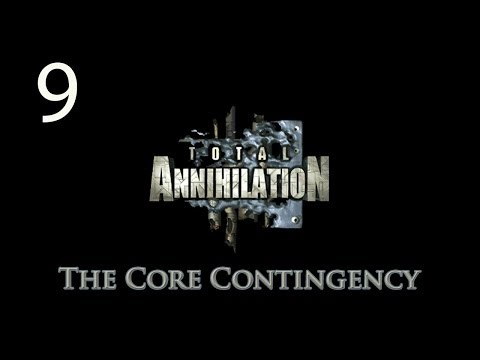 Total Annihilation - Walkthrough - Part 9 - The Core Contingency by PIAV