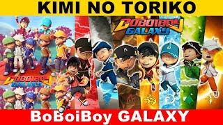 Kimi No Toriko || Versi BoBoiBoy GALAXY, Kerrren banget 🤩