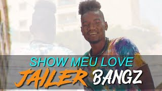 Jailer Bangz - Show Meu Love - Clip Officiel