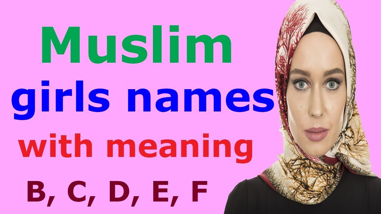 Muslim girls names with meanings starting with B, C, D, E, F | Islamic  names for girls modern