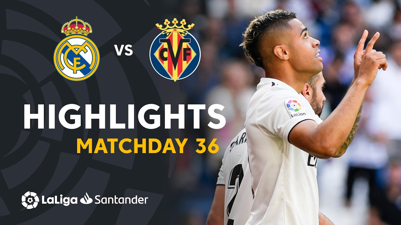 Highlights Real Madrid Vs Villarreal CF YouTube