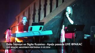 Enita Šminiņa un Sigita Kuzmina - Apaļa pasaule LIVE @PAKAC