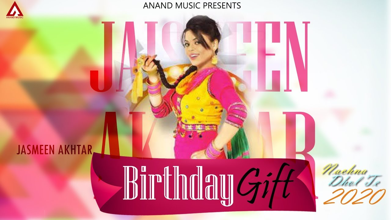 Jasmeen Akhtar l Birthday Gift l Video l Latest Punjabi Song 2020 l Nachna Dhol Te l Anand Music
