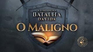 A Verdadeira batalha da vida - O MALIGNO - Culto das 11h - 17/10/2021