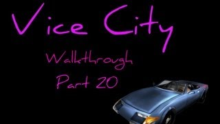 Grand Theft Auto Vice City Walkthrough part 20 [720p] [PC Gameplay]