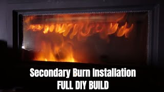 Secondary Burn Installation - Combustion Fire