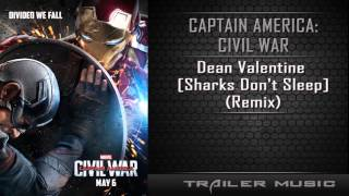 Captain America: Civil War Trailer Song | Dean Valentine - Sharks Don't Sleep (Remix)