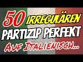 Die 50 häufigsten unregelmäßigen Partizip Perfekt auf Italienisch! 🇮🇹 🇮🇹