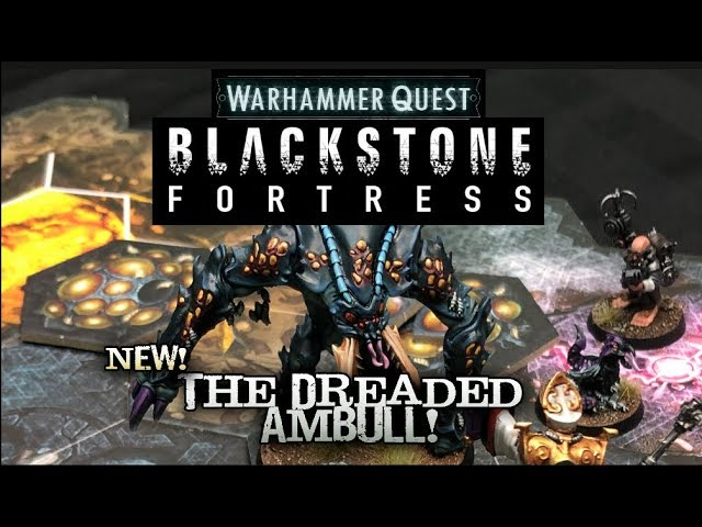 NEW AND SEALED WARHAMMER QUEST BLACKSTONE FORTRESS THE DREADED AMBULL