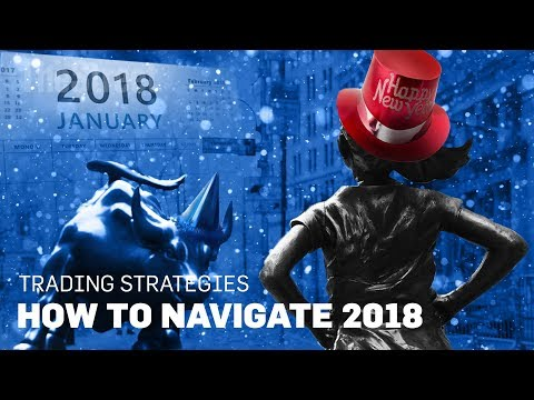 January Trading Strategies: How to Navigate 2018