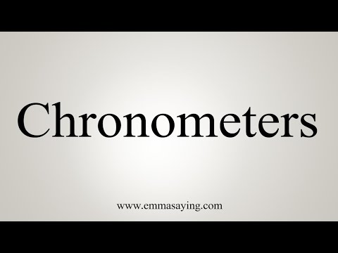 How To Pronounce Chronometers