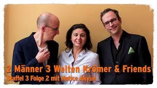 """""""Zwei Männer 3 Welten"""" – Krömer & Friends mit Hatice Akyün"""