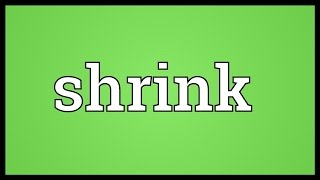 Shrink Meaning