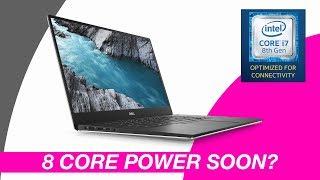 New Intel Laptop CPUs - 8 Core i9 Laptops soon - Whisky Lake XPS 13 MacBook Pro XPS 15