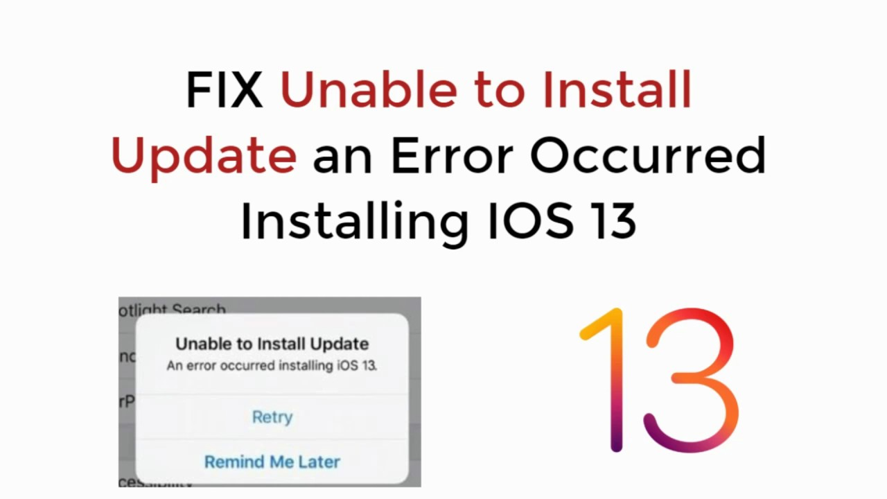 IOS 13 : FIX Unable to Install Update IOS 13 - An Error Occurred While  Installing IOS 13