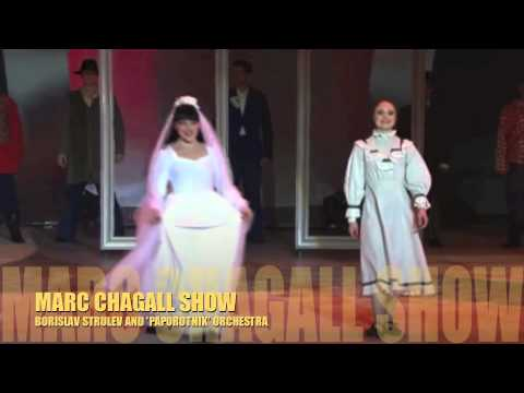 BORISLAV STRULEV AND 'PAPOROTNIK' ORCHESTRA - MARC CHAGALL SHOW - PART 14