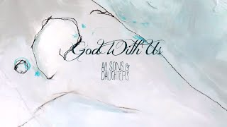 All Sons & Daughters - God With Us (Official Lyric Video)