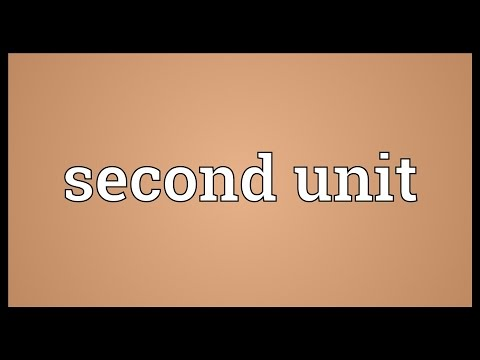 Second unit Meaning