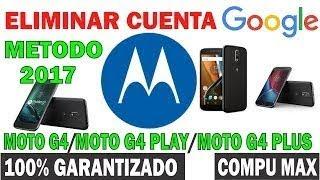 Como Reparar/ eliminar cuenta Google en Motorola Moto G4, G4 Play & Plus