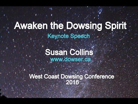 Awaken the Dowsing Spirit - Susan Collins Keynote speech WCC 2016