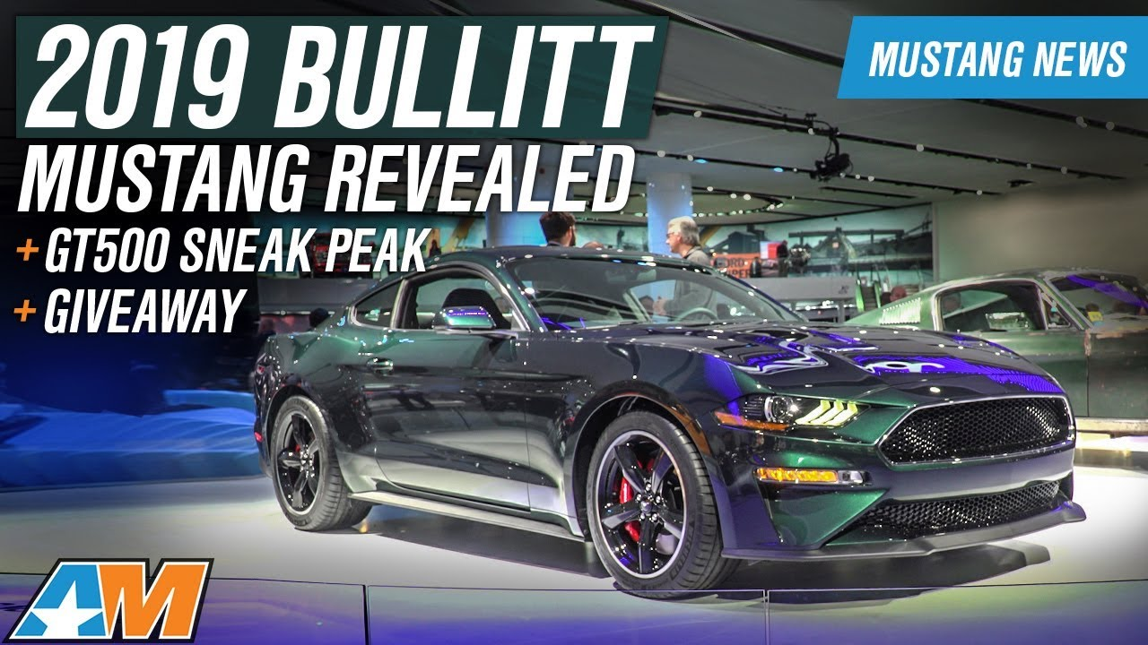 2019 ford mustang bullitt revealed with 475hp 2019 gt500 sneak peak mustang news