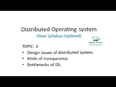 Distributed Operating System Design Issues Bottlenecks Of Ds Youtube