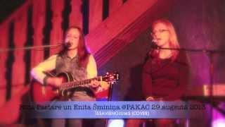 Rūta Pastare un Enita Šminiņa - Īssavienojums (COVER) @PAKAC LIVE 2013
