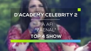 Video Tia AFI - Zaenal (D'Academy Celebrity 2 Top 4 Show) download MP3, 3GP, MP4, WEBM, AVI, FLV Agustus 2017