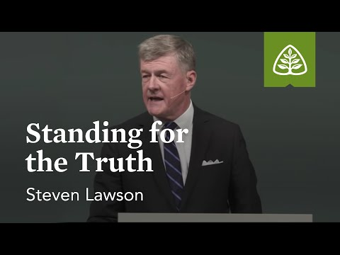 Steven Lawson: Standing for the Truth