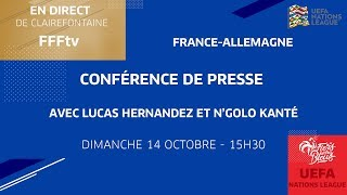 La conférence de presse d'Hernandez et Kanté en replay, Équipe de France I FFF 2018