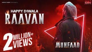 Happy Diwala Raavan | Muhfaad | Hindi Rap | 2019